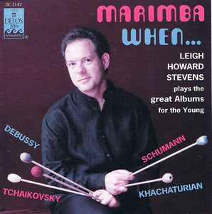Marimba When...Leigh Howard Stevens Plays Great Albums for the Young