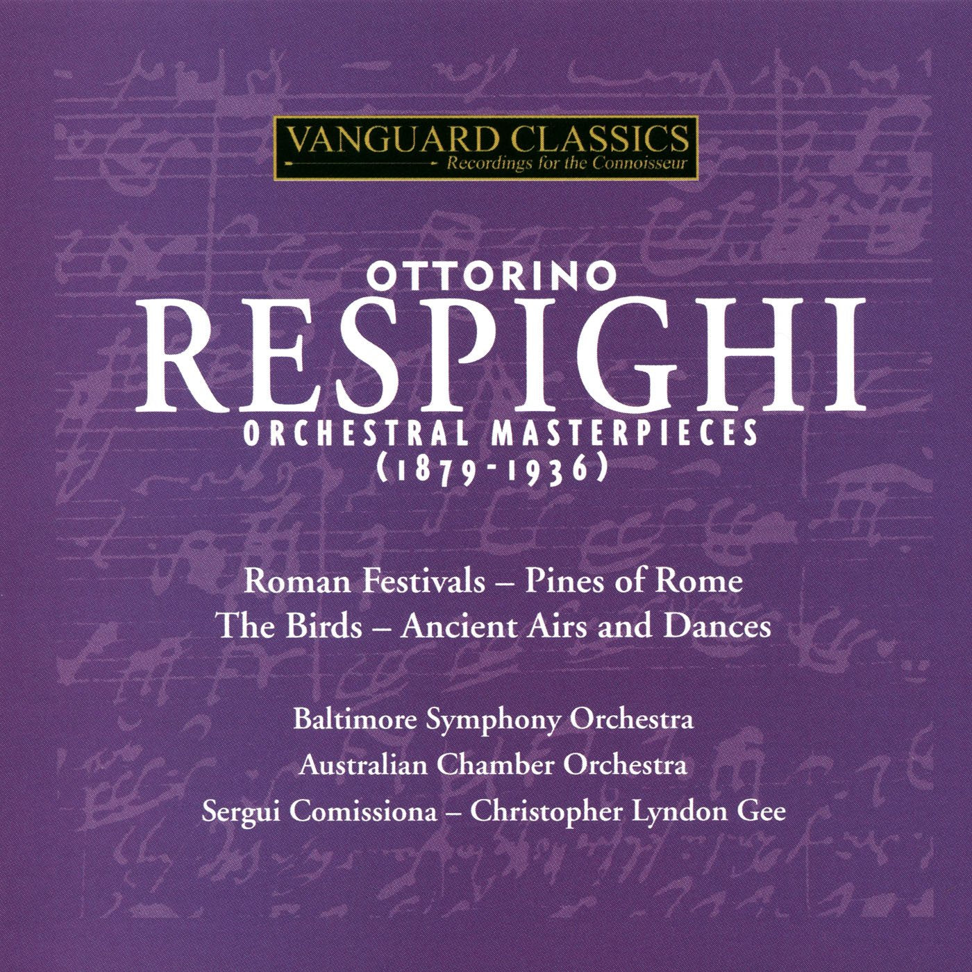 RESPIGHI: ORCHESTRAL WORKS - BALTIMORE SYMPHONY, AUSTRALIAN CHAMBER SYMPHONY (2 CDS)