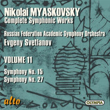 Load image into Gallery viewer, MYASKOVSKY: SYMPHONIES 15 & 27 (COMPLETE SYMPHONIC WORKS, VOLUME 11) - SVETLANOV, RUSSIAN FEDERATION SYMPHONIC ORCHESTRA