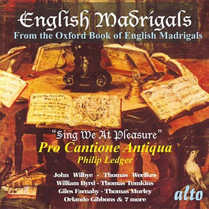"ENGLISH MADRIGALS ""SING WE AT PLEASURE"" - PRO CANTIONE ANTIQUA"