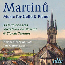 Load image into Gallery viewer, MARTINU: WORKS FOR CELLO & PIANO - GEORGIAN, MUNRO