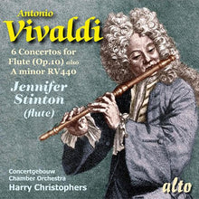 Load image into Gallery viewer, VIVALDI: 6 CONCERTOS FOR FLUTE, OP 10;  CONCERTO IN A MINOR FOR FLUTE, R. 44 - STINTON, CHRISTOPHERS, CONCERTGEBOUW CHAMBER ORCHESTRA