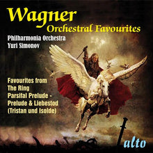 Load image into Gallery viewer, WAGNER: ORCHESTRAL FAVORITES FROM THE OPERAS - PHILHARMONIA ORCHESTRA, SIMONOV