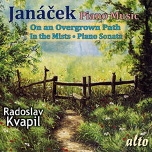 Load image into Gallery viewer, JANACEK: PIANO MUSIC (ON AN OVERGROWN PATH; IN THE MISTS) - KVAPIL