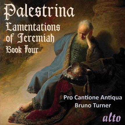 PALESTRINA: LAMENTATIONS OF JEREMIAH, BOOK FOUR - PRO CANTIONE ANTIQUA