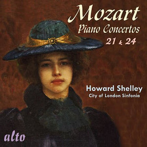 MOZART: PIANO CONCERTOS 21 & 24 - SHELLEY, CITY OF LONDON SINFONIA