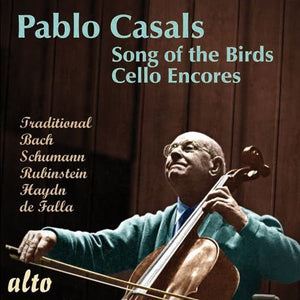 PABLO CASALS: SONG OF THE BIRDS - MORE CELLO ENCORES