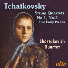 Load image into Gallery viewer, TCHAIKOVSKY: STRING QUARTETS NOS 1 & 2; FIVE EARLY PIECES - SHOSTAKOVICH QUARTET