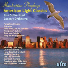 Load image into Gallery viewer, MANHATTAN PLAYBOYS: AMERICAN LIGHT CLASSICS - IAIN SUTHERLAND CONCERT ORCHESTRA
