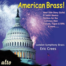 Load image into Gallery viewer, AMERICAN BRASS! (COPLAND, BERNSTEIN, BARBER, IVES, COWELL) - LONDON SYMPHONY BRASS, ERIC CREES
