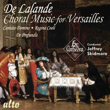 Load image into Gallery viewer, DE LALANDE: CHORAL MUSIC FOR VERSAILLES - EX CATHEDRA