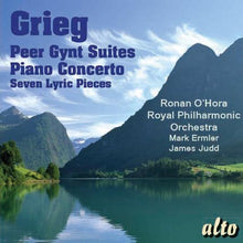 Load image into Gallery viewer, GRIEG: PEER GYNT SUITES 1 & 2; PIANO CONCERTO; 7 LYRIC PIECES - O'HORA, ERMLER, JUDD, ROYAL PHILHARMONIC