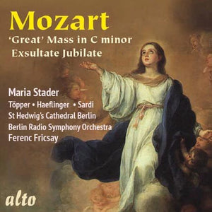 MOZART: GREAT MASS IN C MINOR; EXSULTATE JUBILATE - MARIA STADER, FERENC FRICSAY