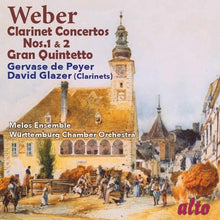 Load image into Gallery viewer, WEBER: CLARINET CONCERTOS NOS. 1 & 2; GRAN QUINTETTO - GLAZER, DE PEYER