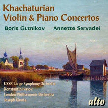 Load image into Gallery viewer, KHATCHATURIAN: VIOLIN & PIANO CONCERTOS - GUTNIKOV, SERVADEI, USSR LARGE SYMPHONY ORCHESTRA, LONDON PHILHARMONIC