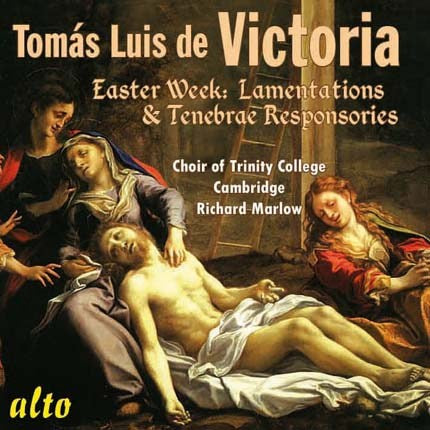 VICTORIA: EASTER WEEK LAMENTATIONS & RESPONSORIES - CHOIR OF TRINITY COLLEGE, CAMBRIDGE