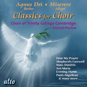CLASSICS FOR CHOIR - CHOIR OF TRINITY COLLEGE CAMBRIDGE, RICHARD MARLOW