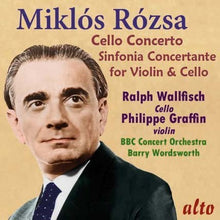 Load image into Gallery viewer, ROZSA: CELLO CONCERTO; SINFONIA CONCERTANTE - WALLFISCH, GRAFFIN, BBC CONCERT ORCHESTRA, WORDSWORTH