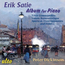 "Load image into Gallery viewer, SATIE: ""VELVET GENTLEMAN'S"" ALBUM FOR PIANO - PETER DICKINSON"