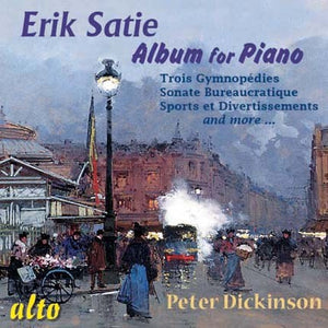 "SATIE: ""VELVET GENTLEMAN'S"" ALBUM FOR PIANO - PETER DICKINSON"