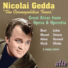 Load image into Gallery viewer, NICOLAI GEDDA: THE COSMOPOLITAN TENOR (BIZET, MOZART, LEHAR, STRAUSS)