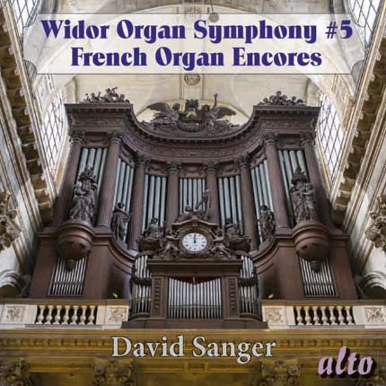 WIDOR: ORGAN SYMPHONY NO. 5; EXCERPTS SYMS 6 & 8; FRENCH ROMANTIC ORGAN ENCORES - DAVID SANGER