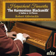 "Load image into Gallery viewer, HARPSICHORD FAVOURITES ""THE HARMONIOUS BLACKSMITH"" - ROBERT ALDWINCKLE"