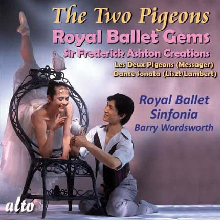 MESSAGER: LES DEUX PIGEONS; DANTE SONATA (LISZT, ARR. LAMBERT) - ROYAL BALLET SINFONIA, BARRY WORDSWORTH