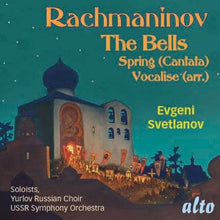 Load image into Gallery viewer, RACHMANINOV: THE BELLS OP. 35; SPRING OP. 20; VOCALISE - SVETLANOV, USSR SYMPHONY