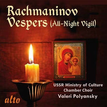 Load image into Gallery viewer, RACHMANINOV: VESPERS (ALL-NIGHT VIGIL) OP. 37 - USSR MINISTRY OF CULTURE CHOIR