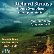 Load image into Gallery viewer, STRAUSS, R: EINE ALPENSINFONIE; MAHLER: ADAGIO FROM SYMPHONY NO. 10 - JAMES JUDD, EUROPEAN UNION YOUTH ORCHESTRA