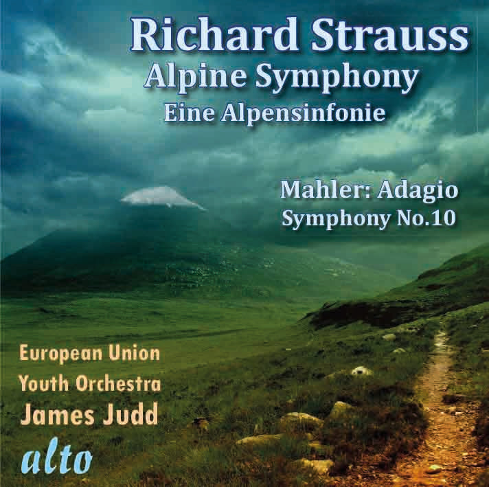 STRAUSS, R: EINE ALPENSINFONIE; MAHLER: ADAGIO FROM SYMPHONY NO. 10 - JAMES JUDD, EUROPEAN UNION YOUTH ORCHESTRA