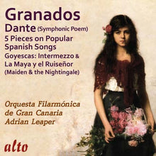 Load image into Gallery viewer, GRANADOS: DANTE (SYMPHONIC POEM) AND ORCHESTRAL WORKS - ORQUESTA FILAMONICA DE GRAN CANARIA