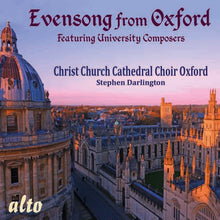 Load image into Gallery viewer, EVENSONG FROM OXFORD (FEATURING UNIVERSITY COMPOSERS) - CHRIST CHURCH CATHEDRAL, OXFORD, STEPHEN DARLINGTON