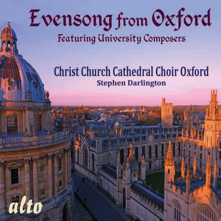 EVENSONG FROM OXFORD (FEATURING UNIVERSITY COMPOSERS) - CHRIST CHURCH CATHEDRAL, OXFORD, STEPHEN DARLINGTON