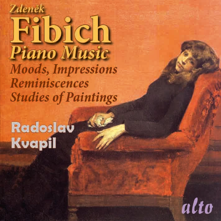 FIBICH: PIANO MUSIC (MOODS, IMPRESSIONS & REMINISCENCES & STUDIES OF PAINTINGS) - KVAPIL