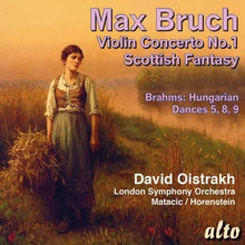 Load image into Gallery viewer, BRUCH: VIOLIN CONCERTO; SCOTTISH FANTASY; BRAHMS: HUNGARIAN DANCES - OISTRAKH, LONDON SYMPHONY