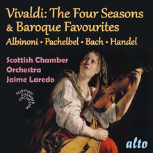 Load image into Gallery viewer, VIVALDI: THE FOUR SEASONS & BAROQUE FAVORITES - LAREDO, SCOTTISH CHAMBER ORCHESTRA