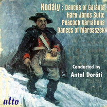 Load image into Gallery viewer, KODALY: HARY JANOS SUITE, DANCES OF GALANTA, PEACOCK VARIATIONS, DANCES OF MAROSSEK - ANTAL DORATI