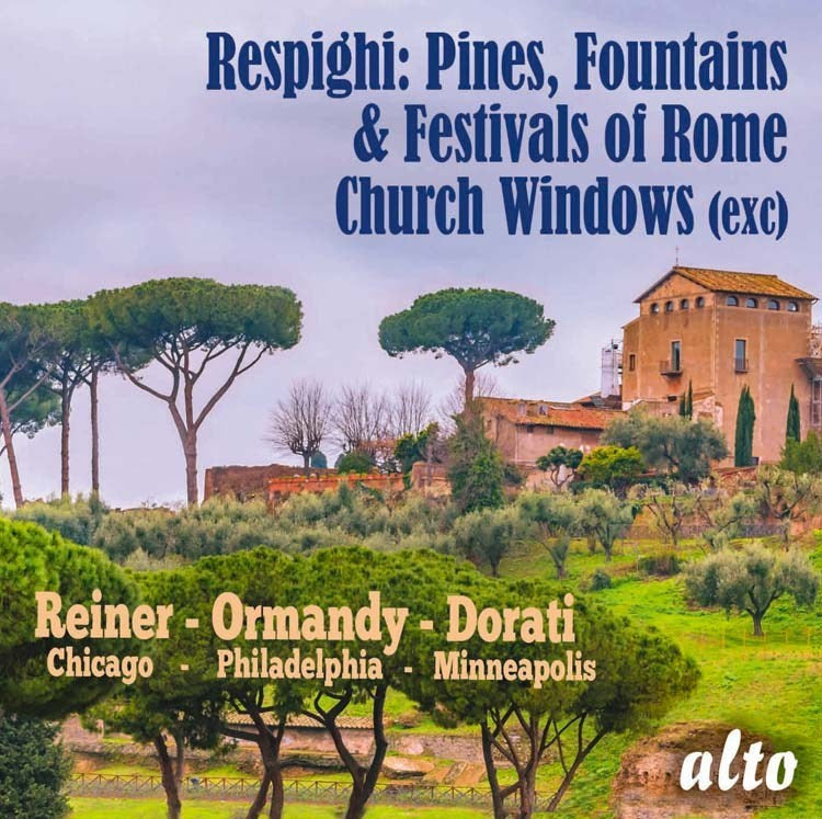 RESPIGHI: PINES OF ROME; FOUNTAINS OF ROME; FESTE ROMANE; CHURCH WINDOWS - REINER, CHICAGO SYMPHONY, ORMANDY, PHILADELPHIA ORCHESTRA