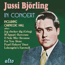 Load image into Gallery viewer, JUSSI BJORLING IN CONCERT (INCLUDING THE CLASSIC CARNEGIE HALL CONCERT)