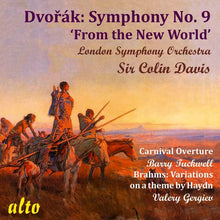 Load image into Gallery viewer, DVORAK: SYMPHONY NO. 9, CARNIVAL OVERTURE; BRAHMS: VARIATIONS ON A THEME BY HAYDN - COLIN DAVIS, BARRY TUCKWELL, VALERY GERGIEV, LONDON SYMPHONY ORCHESTRA