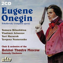 Load image into Gallery viewer, TCHAIKOVSKY: EUGENE ONEGIN (COMPLETE OPERA IN RUSSIAN) - BOLSHOI THEATER MOSCOW (2 CDS)