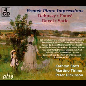 FRENCH PIANO IMPRESSIONS (DEBUSSY; FAURE; RAVEL) - STOTT, TIRIMO, DICKINSON (4 CDS)