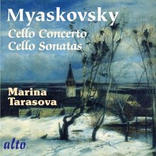 Load image into Gallery viewer, MYASKOVSKY: CELLO SONATAS 1 & 2; CELLO CONCERTO OP 66 - TARAVOSVA, MOSCOW NEW OPERA ORCHESTRA