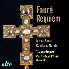 Load image into Gallery viewer, FAURE: REQUIEM OP 48 - WESTMINSTER CHOIR, DAVID HILL