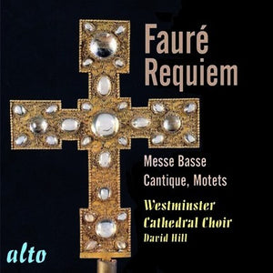 FAURE: REQUIEM OP 48 - WESTMINSTER CHOIR, DAVID HILL