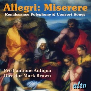 ALLEGRI: MISERERE RENAISSANCE POLYPHONY & PART SONGS - PRO CANTIONE ANTIQUA