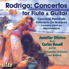 Load image into Gallery viewer, RODRIGO: CONCERTOS FOR FLUTE AND GUITAR - STINTON, BONELL, ENGLISH CHAMBER ORCHESTRA