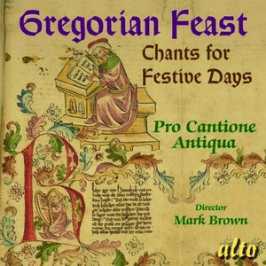 GREGORIAN FEAST: CHANTS FOR FESTIVE DAYS - PRO CANTIONE ANTIQUA